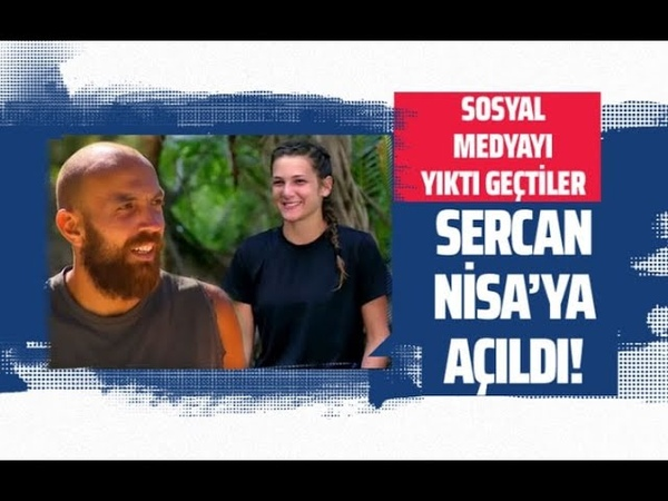 Survivorda Sercan Yıldırım Nisaya açıldı! Acun Ilıcalı Yasini fena fırçaladı