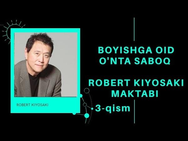 AUDIO KITOB ROBERT KIYOSAKI MAKTABI 3 QISM BOYISHGA OID O'NTA SABOQ