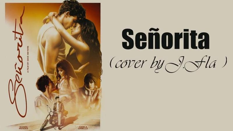 Shawn Mendes Camila Cabello Se orita Lyrics cover by J Fla ¦¦ LIRIK LAGU SENORITA
