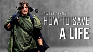 Daryl Dixon Tribute || How To Save A Life [TWD]