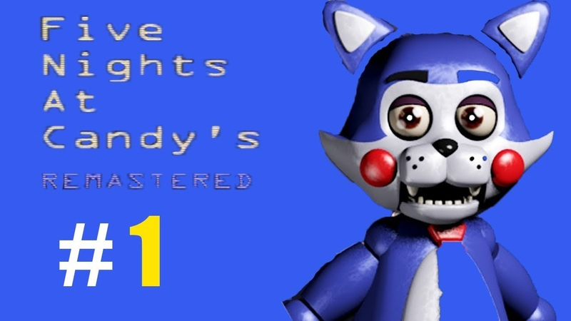 Five Nights at Candy's Remastered ВОЗВРАЩЕНИЕ КЭНДИ 1
