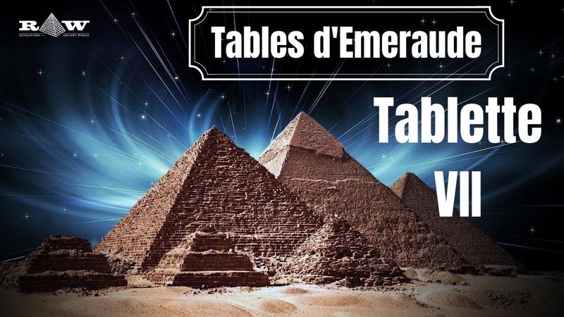 Les Tables d'Emeraude connaissances secrètes tradition ésotérique et alchimique Tablette VII