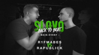 SLOVO BACK TO BEAT: R1FMABES vs SYZY (MAIN-EVENT) | МОСКВА