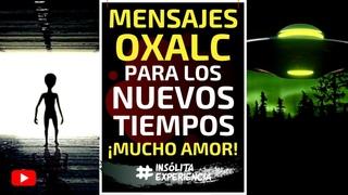 TESTIMONIO I Recibo MENSAJES de OXALC. Información para los nuevos tiempos, MUCHO AMOR: MARY BERMEDO