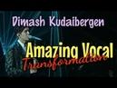 AMAZING Vocal Transformation Dimash Kudaibergen Димаш Удивительная вокальная трансформация