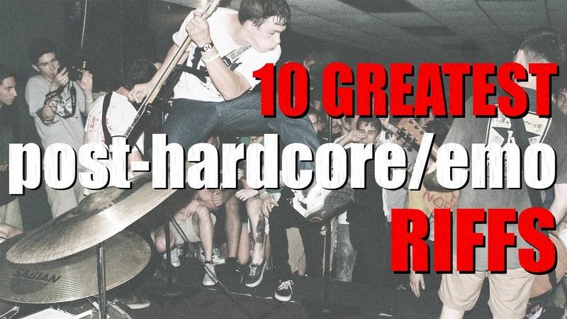 10 GREATEST post hardcore emo RIFFS