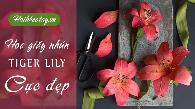 Hướng dẫn làm hoa Tiger Lily cực đẹp từ giấy nhún   Hội Khéo Tay