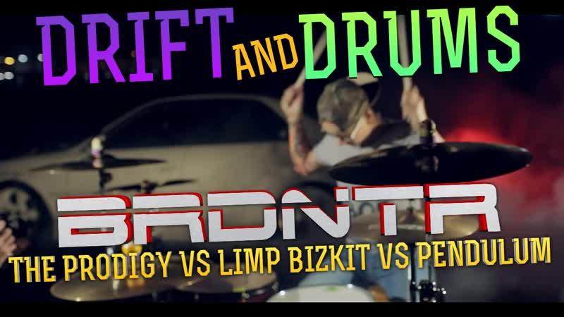BRDNTR drift and drums Pendulum Voodoo People Limp Bizkit Rollin' Air Raid Vehicle drum cover