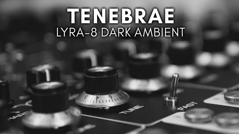 Tenebrae Dark Ambient Soundscape (Lyra-8, Ditto X4, Space)