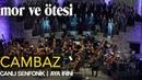 Mor ve ötesi - 'Cambaz' (Canlı Senfonik - Aya İrini) | Official Video
