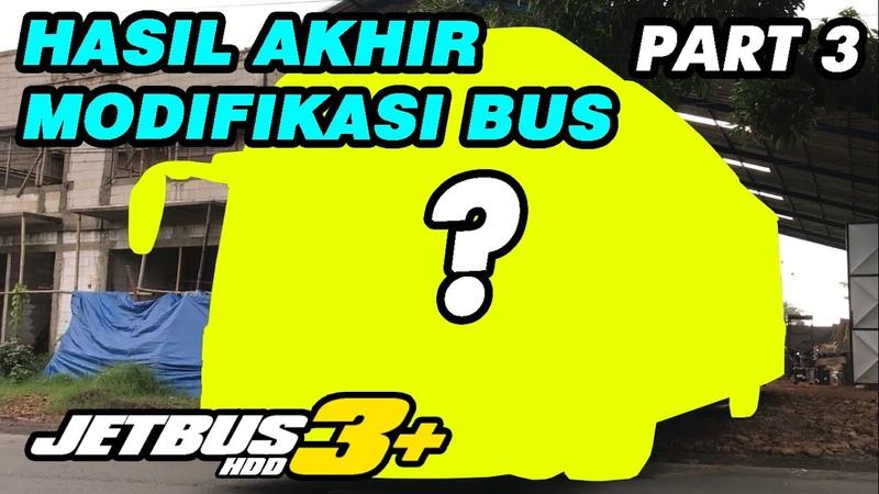 MODIFIKASI BUS LAWAS JADI JETBUS3 KALINGGA JAYA PART3