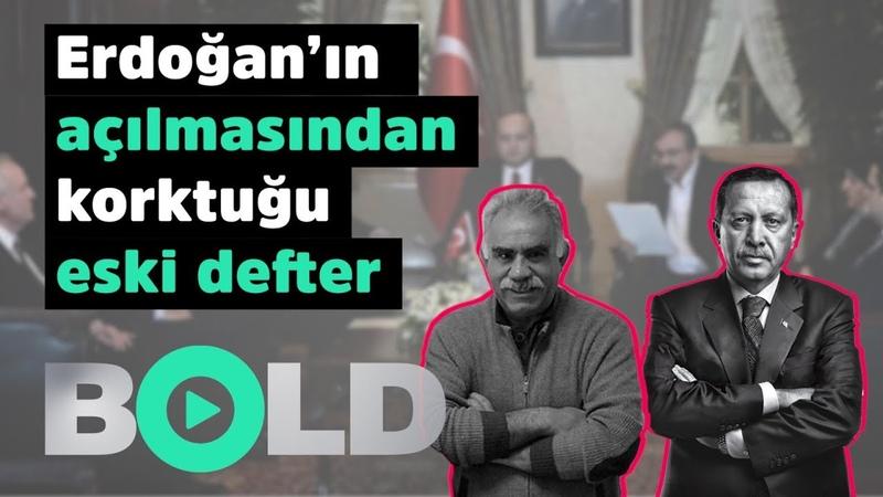 Erdoğan'ın açılmasından korktuğu eski defter / BOLD ÖZEL