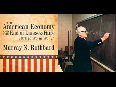 Murray Rothbard: The Railroading of the American People (American Economy Lecture 2)