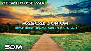 Pascal Junior - Best Deep House Mix (2017 September)