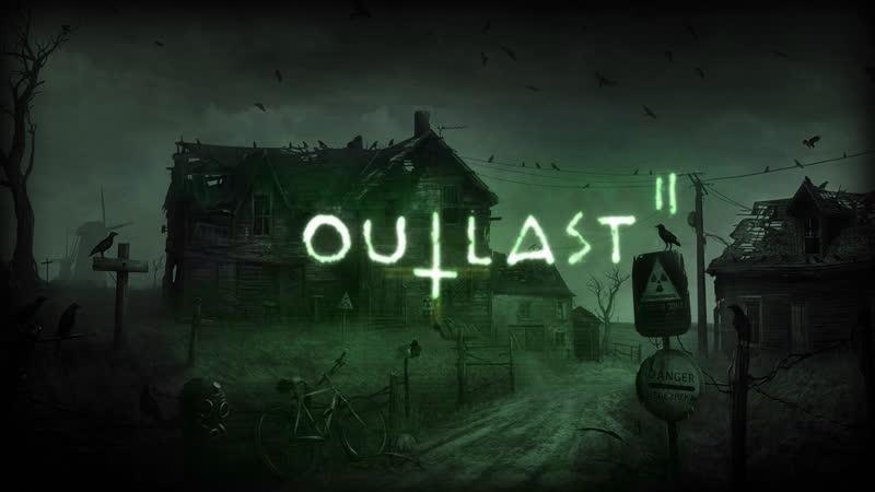 Outlast 2 прохождение