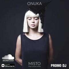 Onuka - Misto (Max Lansky remix)