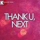 Various artists - Thank U, Next (Complete version originally performed by Ariana Grande)
