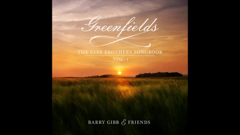 Barry Gibb Friends 2021 Greenfields The Gibb Brothers Songbook Vol 1