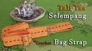 Crochet    Tutorial Merajut Tali Selempang - Bag Strap