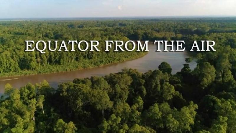 Экватор с Воздуха 2 серия Equator from the Air (2020)