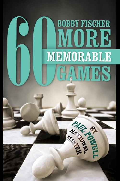 Paul Powell_Bobby Fischers 60 More Memorable Games PDF Yt1ZwlNDJsQ