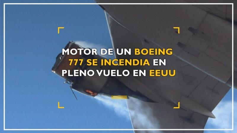 Motor de un Boeing 777 se incendia en pleno vuelo en EEUU