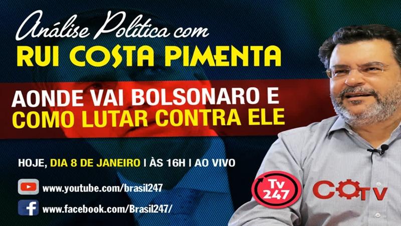 Aonde vai Bolsonaro e como lutar contra ele - Transmissão da Análise na TV 247 - 8119