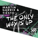 Martin Garrix, Tiësto - The Only Way Is Up