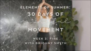Power Vinyasa with Briohny Smyth - Elements of Summer: 30 Days of Mindful Movement