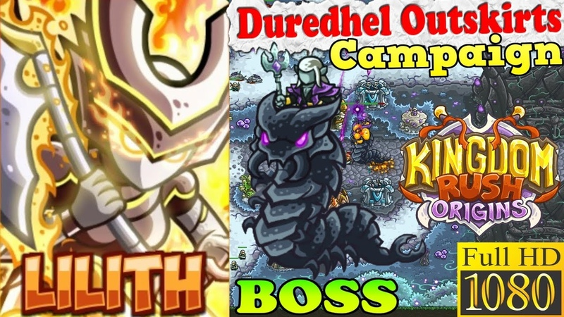 Kingdom Rush Origins HD Final BOSS Baj Nimen Duredhel Outskirts Campaign Level 22 Hero Lilith