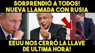 ESTO SORPRENDIÓ A TODOS! NUEVA LLAMADA CON RUSIA. GRAN JUGADA DE AMLO TRAS DECISIÓN DE EEUU. MEXICO