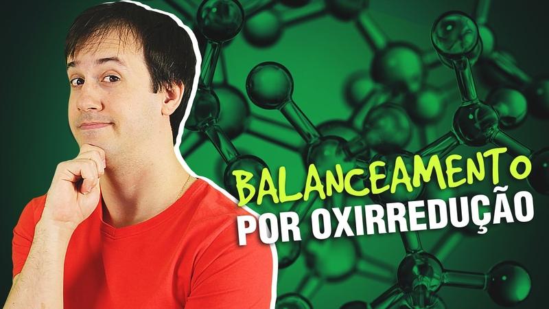De Equações Química por Oxirredução Química Geral