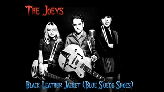 The Joeys - Black Leather Jacket (Blue Suede Shoes)